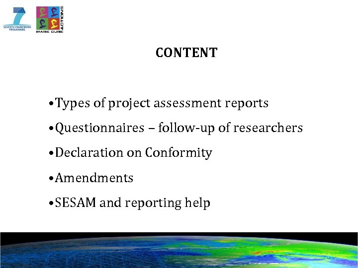 CONTENT • Types of project assessment reports • Questionnaires – follow-up of researchers •