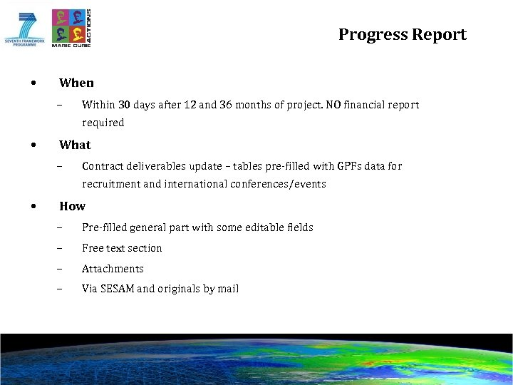 Progress Report • When – Within 30 days after 12 and 36 months of