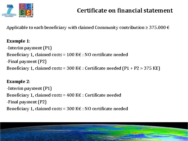 Certificate on financial statement Applicable to each beneficiary with claimed Community contribution ≥ 375.