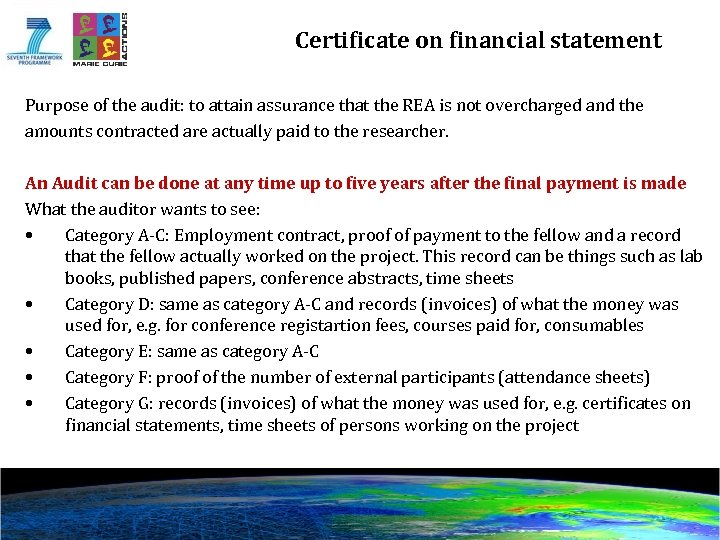 Certificate on financial statement Purpose of the audit: to attain assurance that the REA