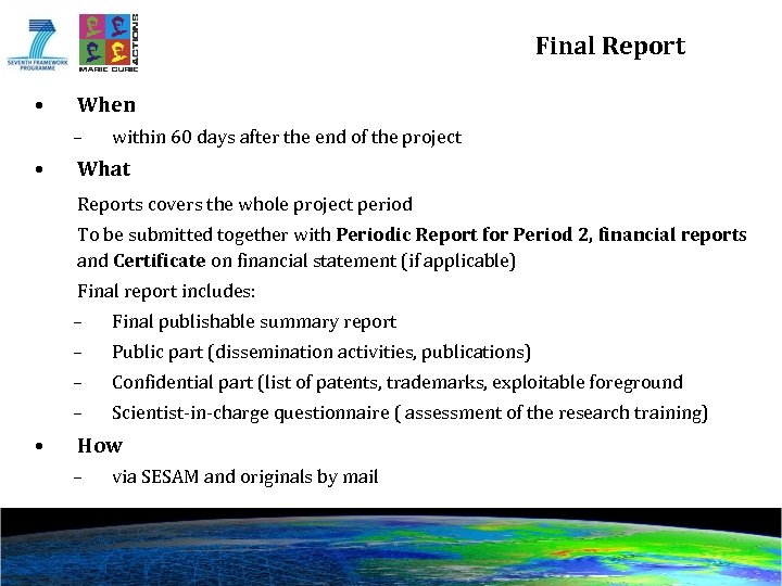 Final Report • When – • within 60 days after the end of the