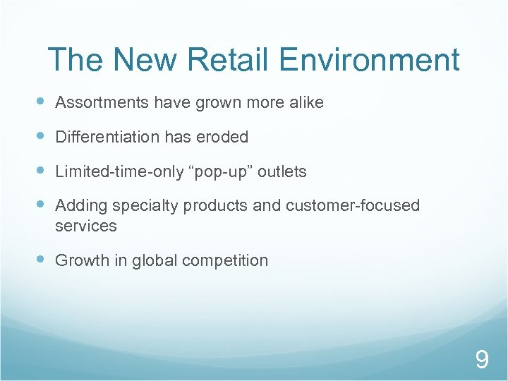 "The New Retail Environment Assortments have grown more alike Differentiation has eroded Limited-time-only ""pop-up"""