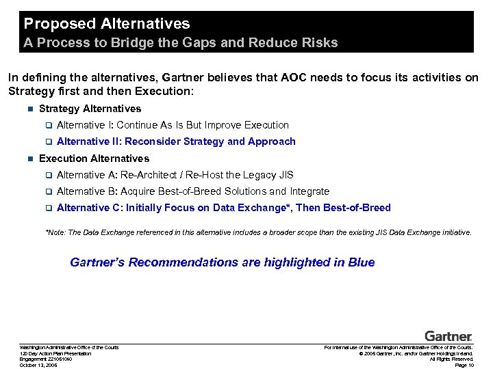 Proposed Alternatives A Process to Bridge the Gaps and Reduce Risks In defining the