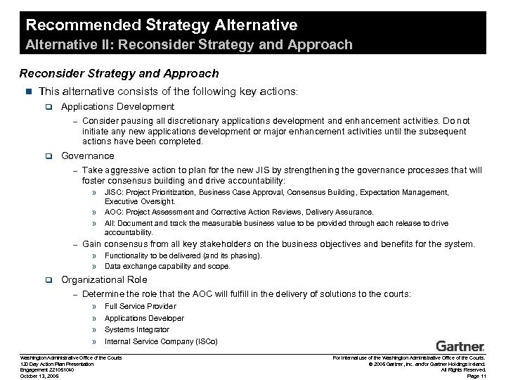 Recommended Strategy Alternative II: Reconsider Strategy and Approach n This alternative consists of the