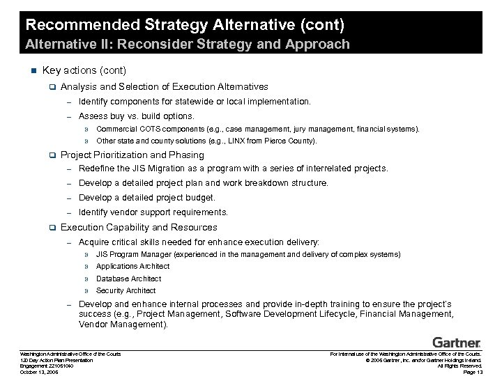 Recommended Strategy Alternative (cont) Alternative II: Reconsider Strategy and Approach n Key actions (cont)