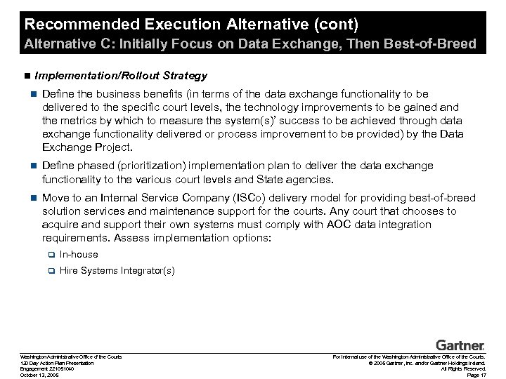 Recommended Execution Alternative (cont) Alternative C: Initially Focus on Data Exchange, Then Best-of-Breed n