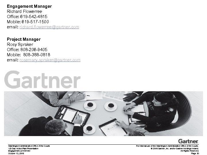 Engagement Manager Richard Flowerree Office: 619 -542 -4815 Mobile: 619 -517 -1500 email: richard.