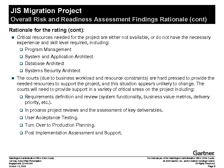 JIS Migration Project Overall Risk and Readiness Assessment Findings Rationale (cont) Rationale for the