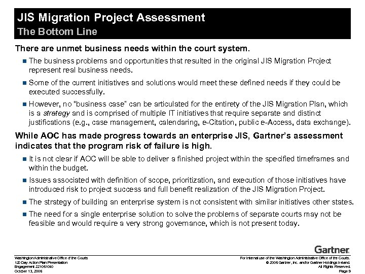 JIS Migration Project Assessment The Bottom Line There are unmet business needs within the