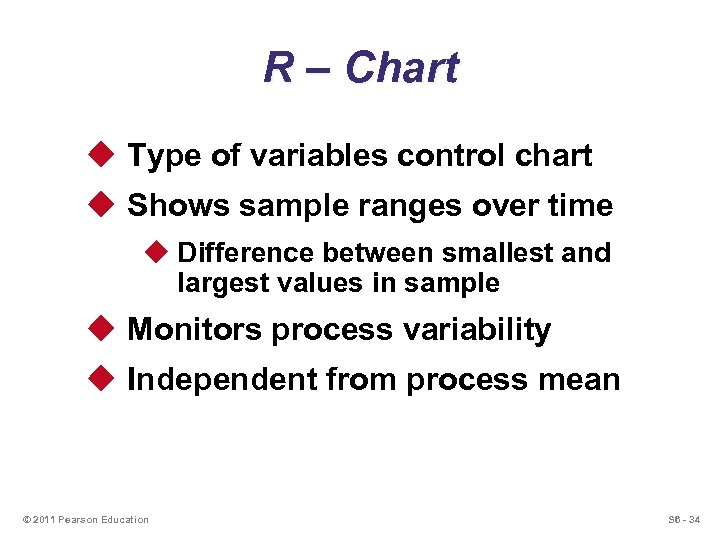 R – Chart u Type of variables control chart u Shows sample ranges over