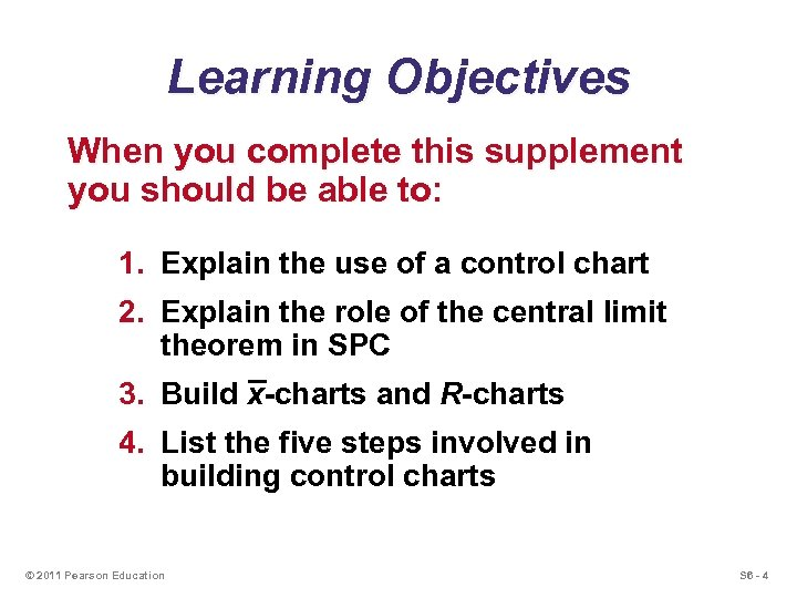 Learning Objectives When you complete this supplement you should be able to: 1. Explain