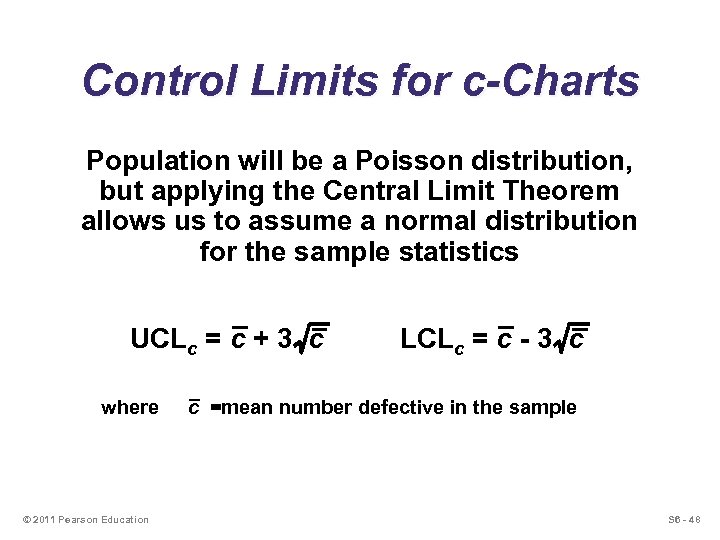 Control Limits for c-Charts Population will be a Poisson distribution, but applying the Central