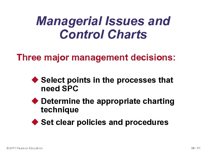 Managerial Issues and Control Charts Three major management decisions: u Select points in the