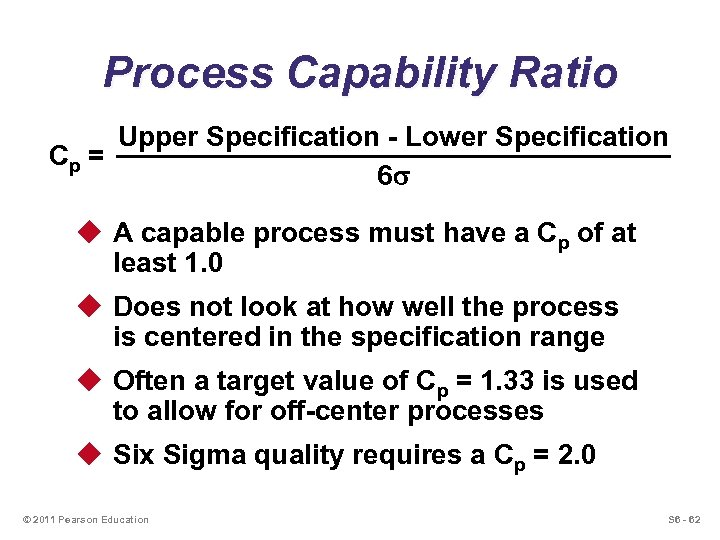 Process Capability Ratio Upper Specification - Lower Specification Cp = 6 s u A
