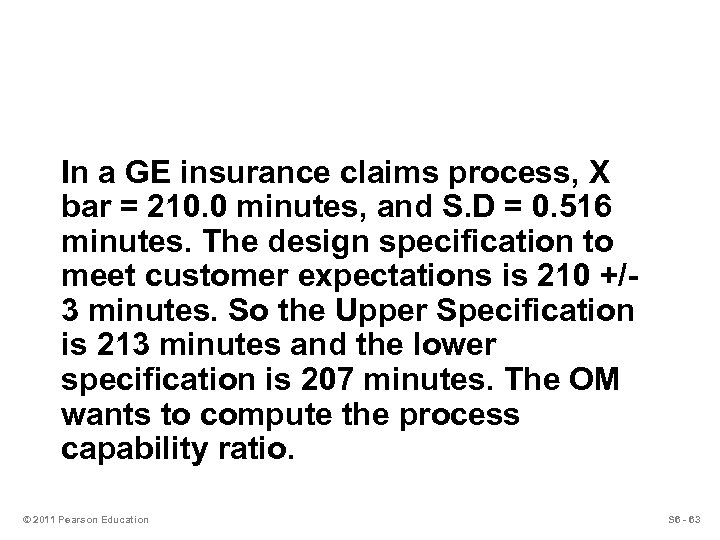 In a GE insurance claims process, X bar = 210. 0 minutes, and S.