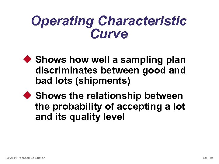 Operating Characteristic Curve u Shows how well a sampling plan discriminates between good and