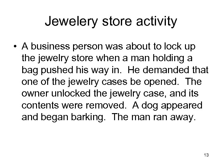Jewelery store activity • A business person was about to lock up the jewelry