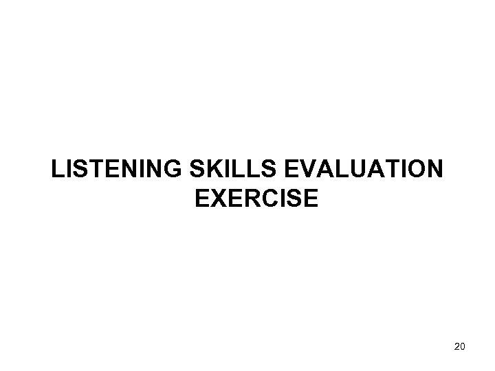 LISTENING SKILLS EVALUATION EXERCISE 20