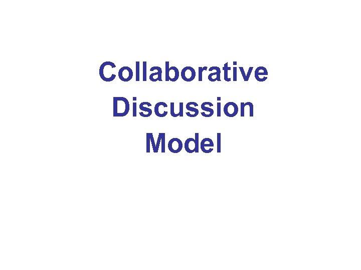 Collaborative Discussion Model