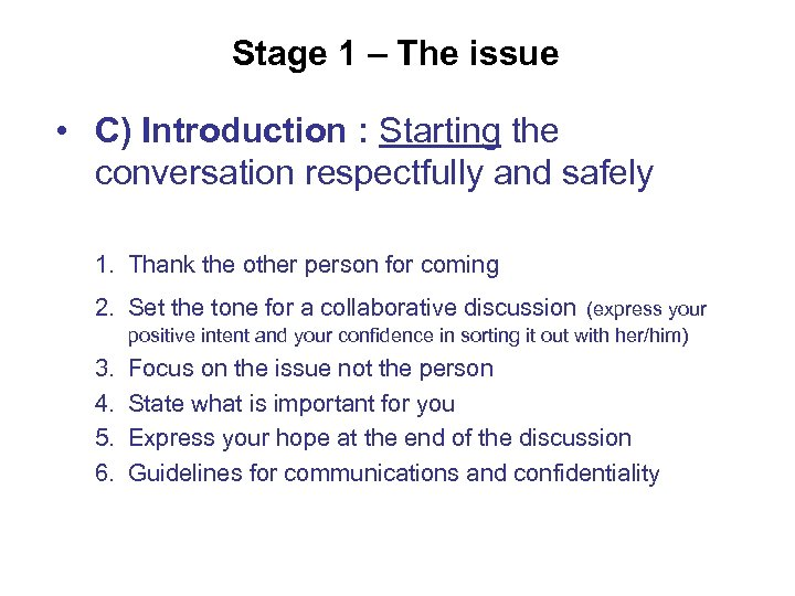 Stage 1 – The issue • C) Introduction : Starting the conversation respectfully and
