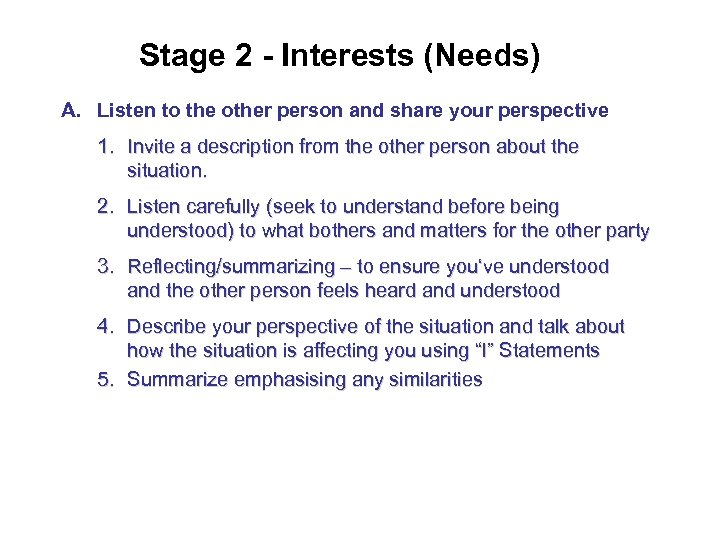Stage 2 - Interests (Needs) A. Listen to the other person and share your