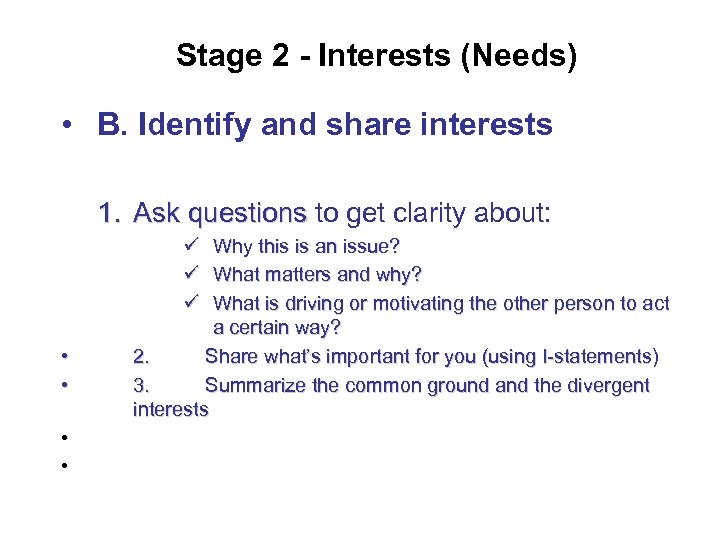 Stage 2 - Interests (Needs) • B. Identify and share interests 1. Ask questions