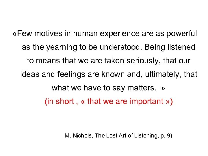 «Few motives in human experience are as powerful as the yearning to be