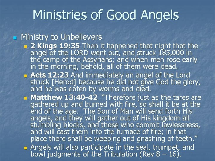 Ministries of Good Angels n Ministry to Unbelievers n n 2 Kings 19: 35