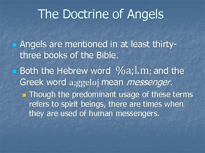 The Doctrine of Angels n n Angels are mentioned in at least thirtythree books