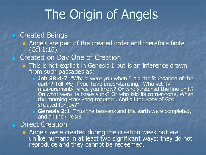 The Origin of Angels n Created Beings n n Angels are part of the