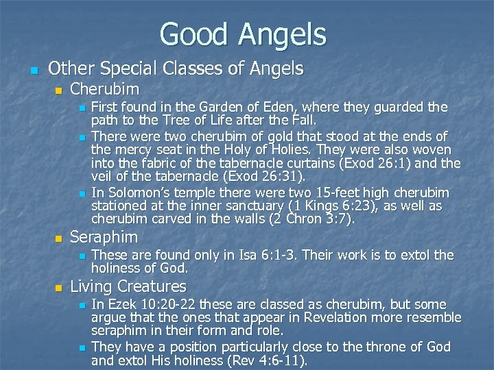 Good Angels n Other Special Classes of Angels n Cherubim n n Seraphim n