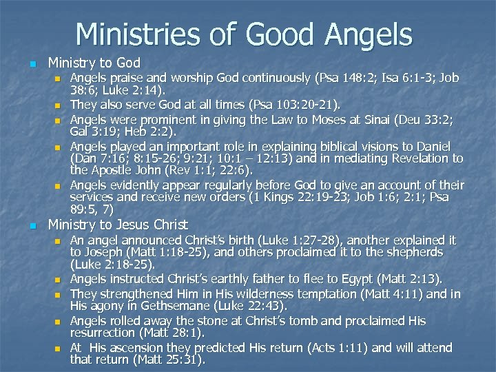 Ministries of Good Angels n Ministry to God n n n Angels praise and