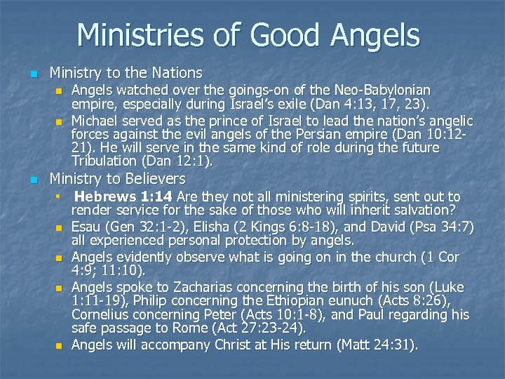 Ministries of Good Angels n Ministry to the Nations n n n Angels watched