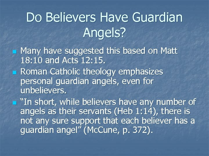 Do Believers Have Guardian Angels? n n n Many have suggested this based on
