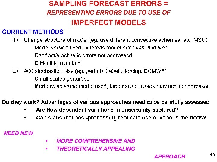 SAMPLING FORECAST ERRORS = REPRESENTING ERRORS DUE TO USE OF IMPERFECT MODELS CURRENT METHODS