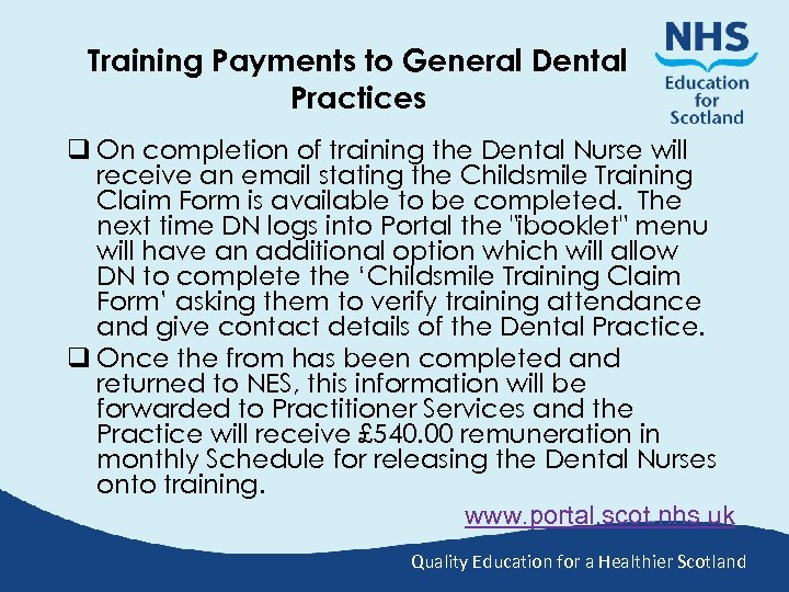 Training Payments to General Dental Practices q On completion of training the Dental Nurse