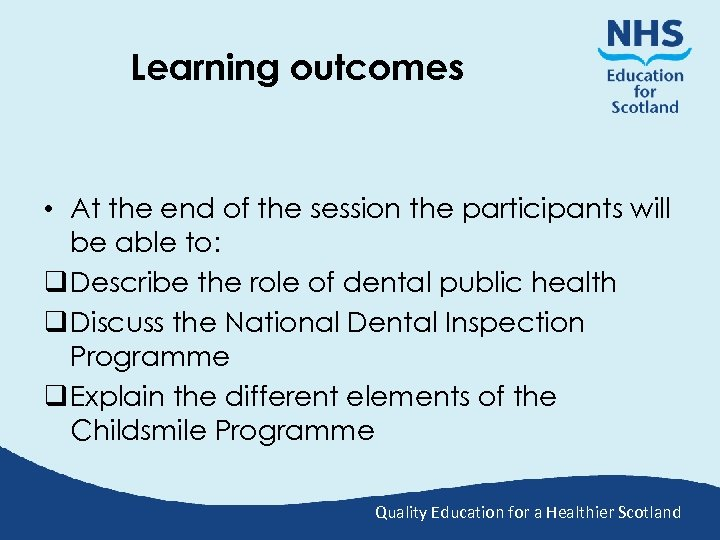 Learning outcomes • At the end of the session the participants will be able