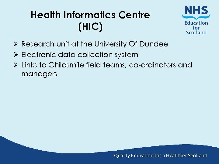 Health Informatics Centre (HIC) Ø Research unit at the University Of Dundee Ø Electronic
