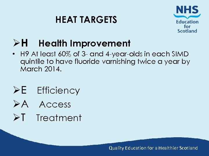 HEAT TARGETS ØH Health Improvement • H 9 At least 60% of 3 -