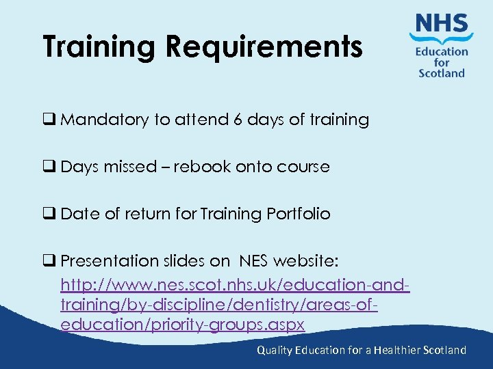 Training Requirements q Mandatory to attend 6 days of training q Days missed –