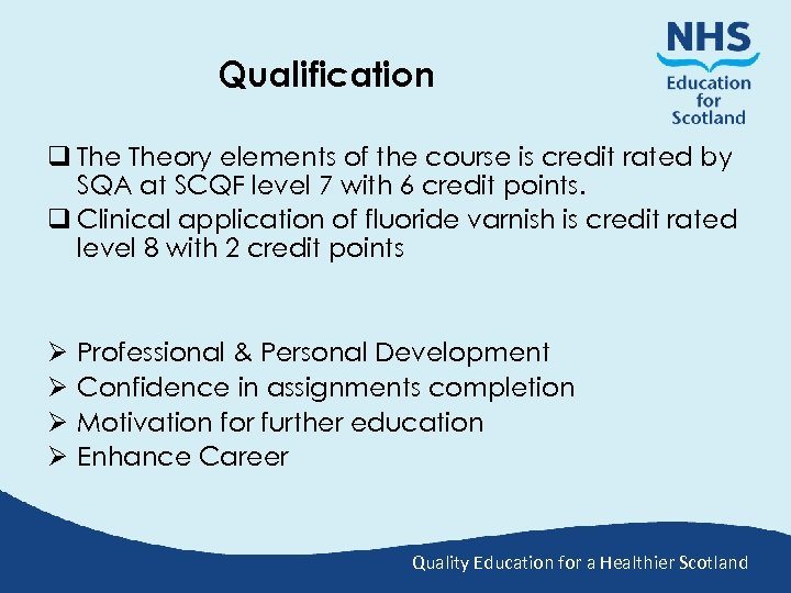 Qualification q Theory elements of the course is credit rated by SQA at SCQF