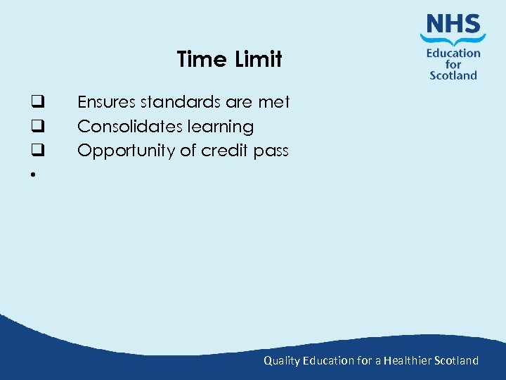 Time Limit q q q • Ensures standards are met Consolidates learning Opportunity of