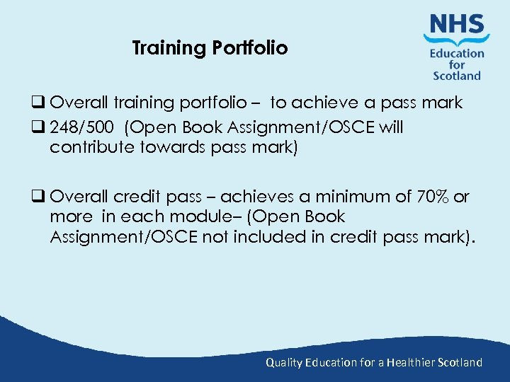 Training Portfolio q Overall training portfolio – to achieve a pass mark q 248/500