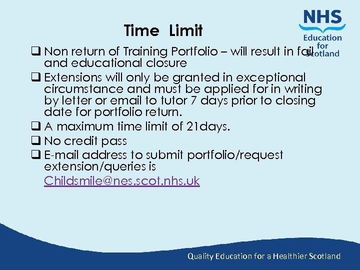 Time Limit q Non return of Training Portfolio – will result in fail and