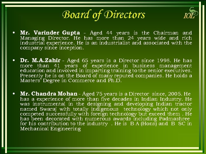 Board of Directors • Mr. Varinder Gupta - Aged 44 years is the Chairman