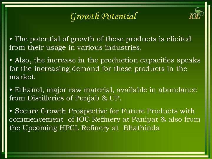Growth Potential • The potential of growth of these products is elicited from their