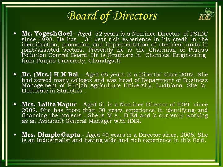 Board of Directors • Mr. Yogesh Goel - Aged 52 years is a Nominee