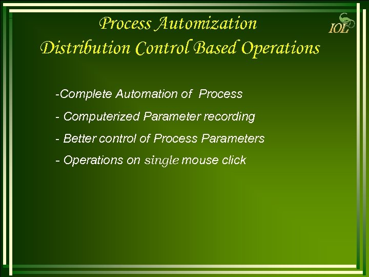 Process Automization Distribution Control Based Operations -Complete Automation of Process - Computerized Parameter recording