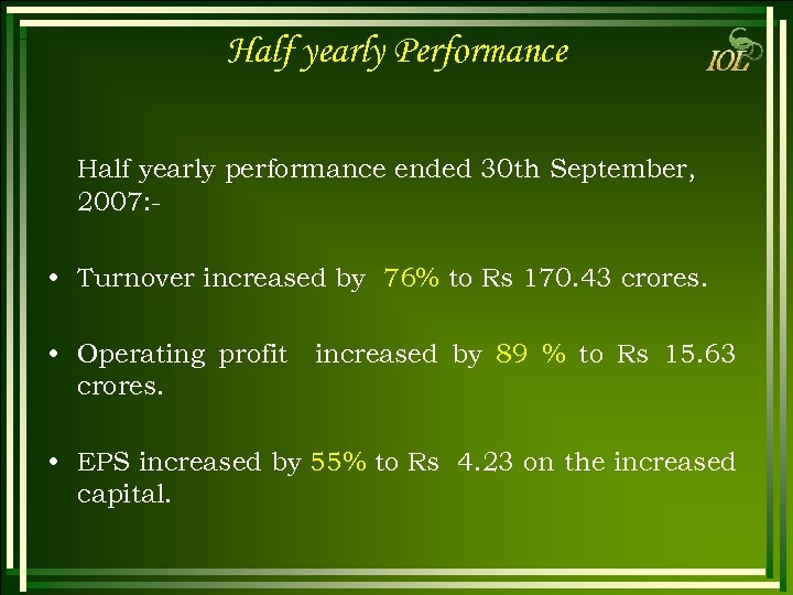 Half yearly Performance Half yearly performance ended 30 th September, 2007: - • Turnover