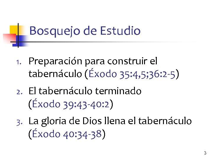 Bosquejo de Estudio 1. Preparación para construir el tabernáculo (Éxodo 35: 4, 5; 36:
